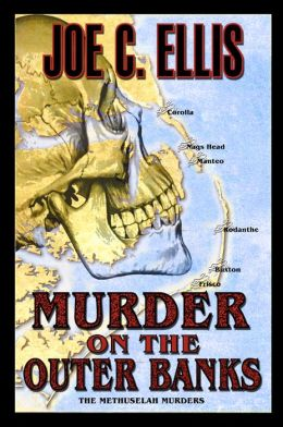 Murder on the Outer Banks - the Methuselah Murders