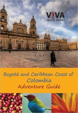 VIVA Travel Guides Colombian Caribbean & Bogota ebook
