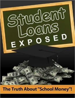 Student Loans Exposed - The Truth About