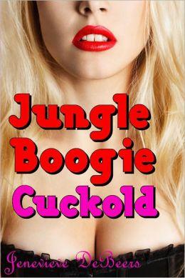 Jungle Boogie Cuckold (Cuckold Fantasy Series)