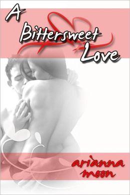 A Bittersweet Love (Hardcore Romance Erotica)