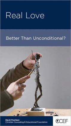 Real Love: Better Than Unconditional?