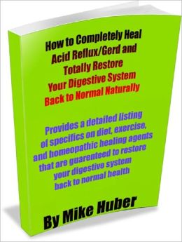 How to Completely Heal Acid Reflux/Gerd and Totally Restore Your Digestive System Back to Normal Naturally
