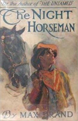 The Night Horseman: A Western Classic By Max Brand! AAA+++