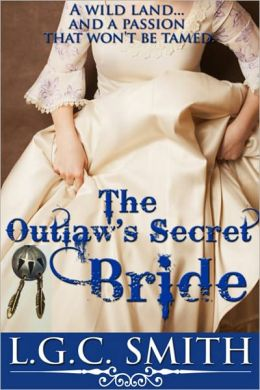 The Outlaw's Secret Bride (A Historical Romance)