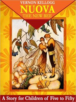 Nuova - The New Bee: A Story for Children of Five to Fifty (Illustrated)