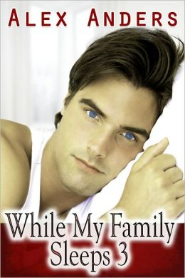 While My Family Sleeps 3 (M/M/F Ménage Erotica)