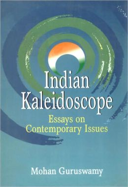 Indian Kaleidoscope Essays on Contemporary Issues