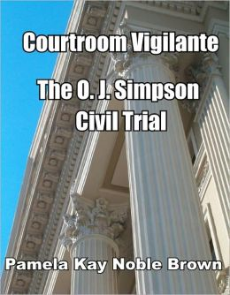 Courtroom Vigilante – O.J. Simpson's Civil Trial
