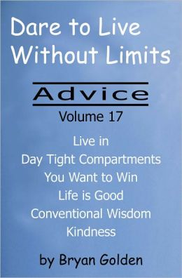 Dare to Live Without Limits: Advice Volume 17