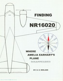 FINDING NR16020--Where Amelia Earhart's Plane Disappeared