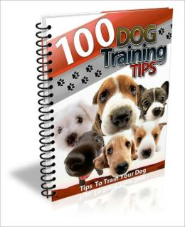 Most Powerful Tips To Train Your Lovely Dog - 100 Dog Training Tips