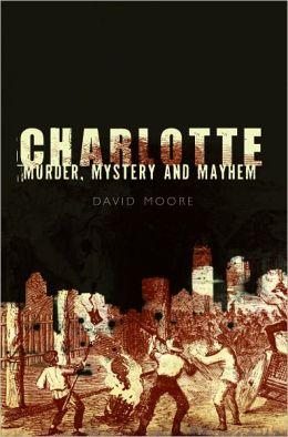 Charlotte: Murder, Mystery and Mayhem