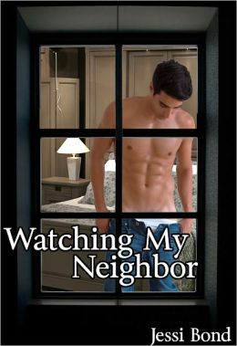 Watching My Neighbor (Gay Voyeurism Erotica)