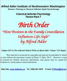 Birth Order/Family Constellation: How Position in the Family Influences Life Style - Classical Adlerian Psychology Theme Pack 1