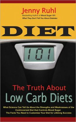 Diet 101: The Truth About Low Carb Diets