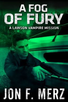 A Fog of Fury: A Lawson Vampire Mission