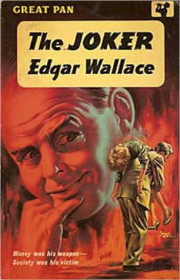 The Joker: A Pulp, Fiction and Literature Classic By Edgar Wallace! AAA+++