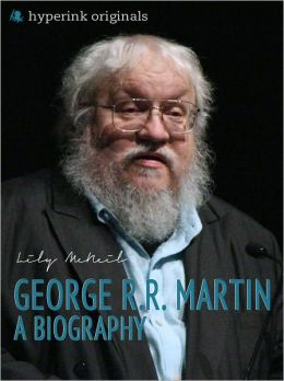 George R.R. Martin: A Biography