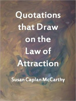 Quotations that Draw on the Law of Attraction