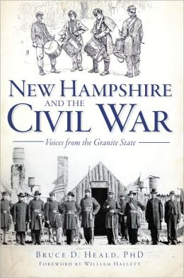 New Hampshire and the Civil War: Voices from the Granite State