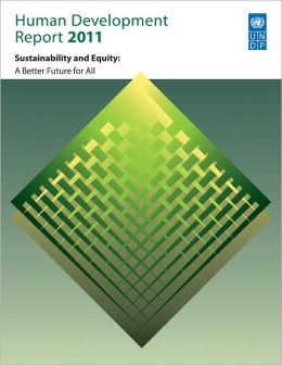 Human Development Report 2011: Sustainability and Equity - A Better Future for All
