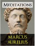 Marcus Aurelius - THE MEDITATIONS of MARCUS AURELIUS (Special Nook Edition): The Most Influential Philosophy Reflections of All Time MARCUS AURELIUS THE MEDITATIONS Complete Unabridged Authoritative Edition [Featured in The Fall of the Roman Empire and Gladiator]