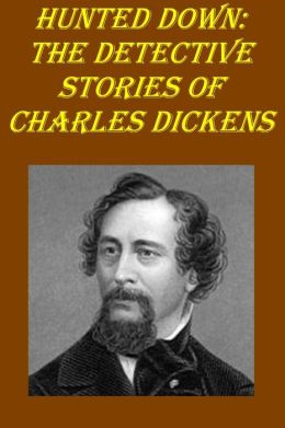 Hunted Down: the detective stories of Charles Dickens(with active TOC)