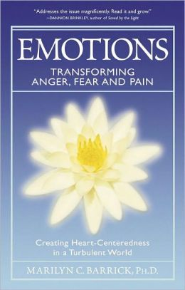 Emotions: Transforming Anger, Fear, and Pain