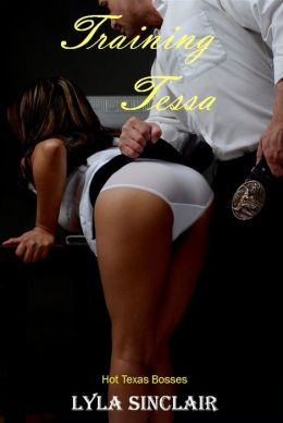 Training Tessa (Hot Texas Bosses BDSM Erotica)