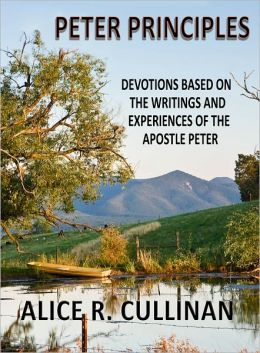 Peter Principles (Devotions based on the Writings and Experiences of the apostle Peter)