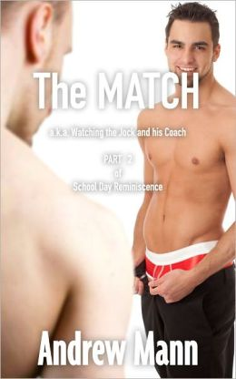 The Match a.k.a. Watching the Jock and his Coach (Gay Erotica)