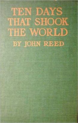 Ten Days That Shook the World: A History, Banned Books Classic By John Reed! AAA+++