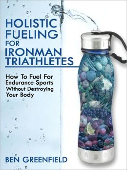 Holistic Fueling For Ironman Triathletes: How to Fuel for Endurance Sports Without Destroying Your Body