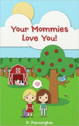 Your Mommies Love You: The Read Together Series (A Rhyming Picture Book)