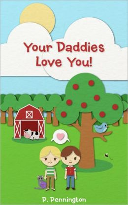 Your Daddies Love You: A Rhyming Picture Book for Children of Gay Parents