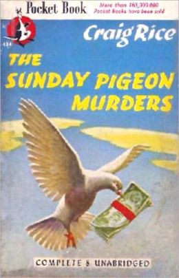 The Sunday Pigeon Murders: A Mystery/Detective, Pulp, Post-1930 Classic By Craig Rice! AAA+++