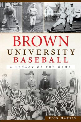 Brown University Baseball: A Legacy of the Game