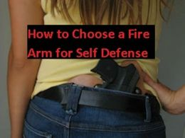 How to Choose a Fire Arm for Self Defense