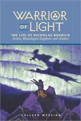 Warrior of Light, The Life of Nicholas Roerich