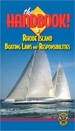 The Handbook of Rhode Island Boating Laws and Responsibilities