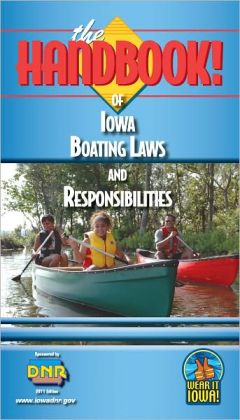 The Handbook of Iowa Boating Laws and Responsibilities