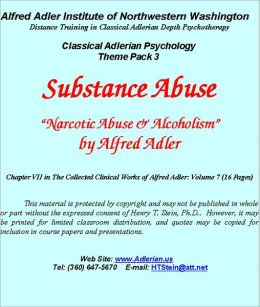 Sustance Abuse: Narcotic Abuse & Alcoholism - Classical Adlerian Psychology Theme Pack 3