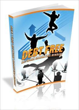 Debt Free Network Marketing Mindset!