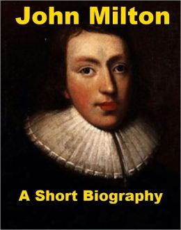 John Milton - A Short Biography
