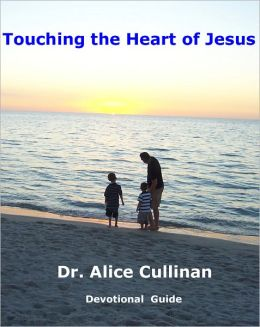 Touching the Heart of Jesus