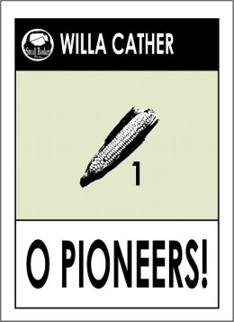 Willa Cather OH PIONEERS! (Book 1 of the Prairie Trilogy by Willa Cather)