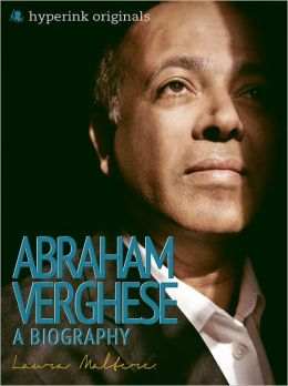 Abraham Verghese: A Biography