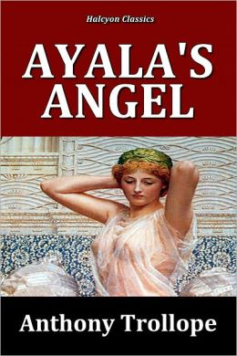 Ayala's Angel by Anthony Trollope