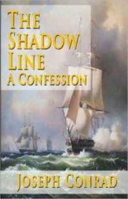 The Shadow Line: A Fiction and Literature, Nautical Classic By Joseph Conrad! AAA+++